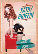 Kathy Griffin: Gurrl Down!
