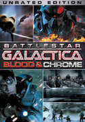 Battlestar Galactica: Blood and Chrome (Unrated)