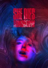 She-Dies-Tomorrow